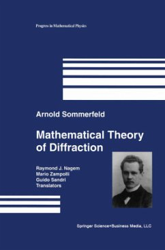 Mathematical Theory of Diffraction - Sommerfeld, Arnold