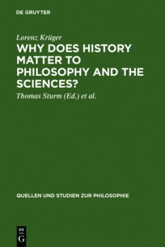 Why Does History Matter to Philosophy and the Sciences? - Krüger, Lorenz