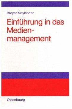 Einführung in das Medienmanagement - Breyer-Mayländer, Thomas