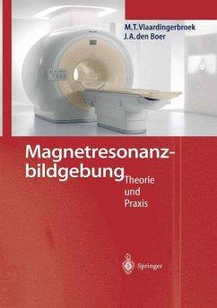 Magnetresonanzbildgebung - Vlaardingerbroek, Marius T.; Boer, Jacques A. den