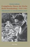 Evngelische Pfarrer der Kirche Berlin-Brandenburg 1945 - 1961