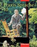 Praxis Sprache 10. Für Bremen, Hamburg, Niedersachsen, Nordrhein-Westfalen, Rheinland-Pfalz, Schleswig-Holstein, Saarland