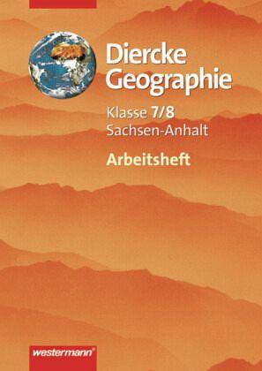 Diercke Geographie 7/8. Arbeitsheft. Gymnasium. Sachsen-Anhalt