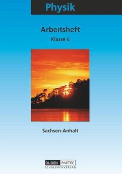 Physik 6. Arbeitsheft. Sekundarstufe 1. Sachsen-Anhalt