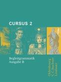 Begleitgrammatik / Cursus, Ausgabe B Bd.2