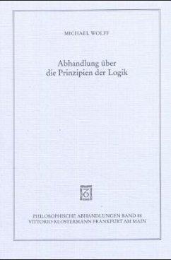 Abhandlung über die Prinzipien der Logik - Wolff, Michael