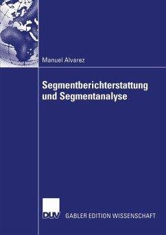 Segmentberichterstattung und Segmentanalyse. Dissertation