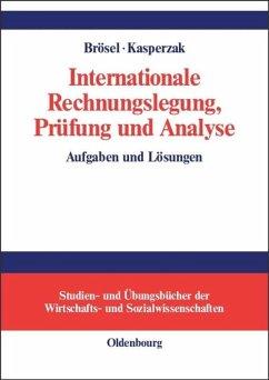 Internationale Rechnungslegung, Prüfung und Analyse - Brösel, Gerrit / Kasperzak, Rainer (Hgg.)