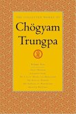 The Collected Works of Chögyam Trungpa, Volume 5: Crazy Wisdom-Illusion's Game-The Life of Marpa the Translator (Excerpts)-The Rain of Wisdom (Excerpt