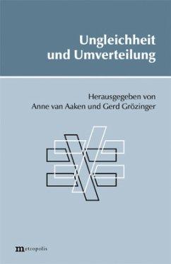 Ungleichheit und Umverteilung - van Aaken, Anne / Grözinger, Gerd (Hgg.)
