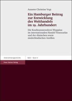 Ein Hamburger Beitrag zur Entwicklung des Welthandels im 19. Jahrhundert - Vogt, Annette Christine