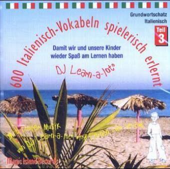 600 Italienisch-Vokabeln spielerisch erlernt, 1 Audio-CD