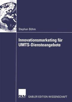 Innovationsmarketing für UMTS-Diensteangebote - Böhm, Stephan