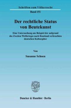 Der rechtliche Status von Beutekunst