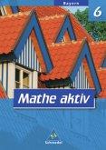 Mathe aktiv 6. Schülerband. Bayern. Hauptschule. Ausgabe 2004