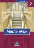 Mathe aktiv 7. Schülerband. Bayern. Hauptschule