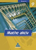Mathe aktiv 9. Schülerband. Bayern. Hauptschule - Ausgabe 2004
