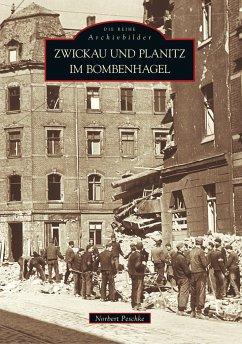 Zwickau und Planitz im Bombenhagel