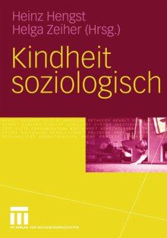 Kindheit soziologisch - Hengst, Heinz / Zeiher, Helga (Hgg.)