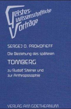Die Beziehung des späteren Tomberg zu Rudolf Steiner und zur Anthroposophie - Prokofieff, Sergej O.