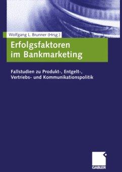Erfolgsfaktoren im Bankmarketing - Brunner, Wolfgang L. (Hrsg.)
