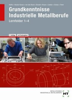 Grundkenntnisse Industrielle Metallberufe Lernfelder 1-4