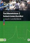 Fachkenntnisse 2, Industriemechaniker nach Lernfeldern 10-15, m. CD-ROM
