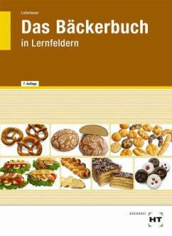 Das Bäckerbuch - Loderbauer, Josef