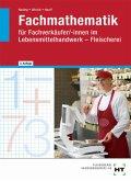 Fachmathematik für Fachverkäufer/-innen im Lebensmittelhandwerk. Fleischerei