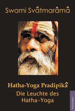 Hatha-Yoga Pradipika - Svâtmarâmâ, Swami