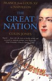The Great Nation: France from Louis XV to Napoleon