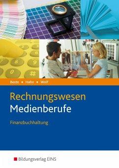 Rechnungswesen Medienberufe - Beste, Johannes; Hahn, Hans; Wolf, Thomas