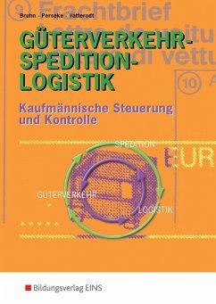 Güterverkehr-Spedition-Logistik - Bruhn, Harald; Perseke, Jörg; Vatterodt, Patrick