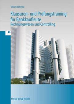 Klausuren- und Prüfungstraining für Bankkaufleute - Decker, Peter;Schmelz, Mathias