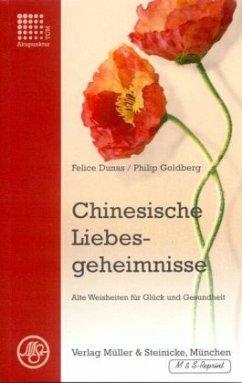 Chinesische Liebesgeheimnisse - Dunas, Felice; Goldberg, Philip