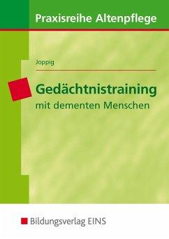 Gedächtnistraining mit dementen Menschen - Joppig, Wolfgang