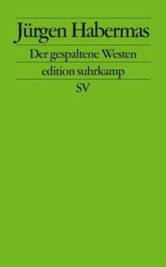 Der gespaltene Westen - Habermas, Jürgen
