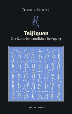 Taijiquan - Die Kunst der natürlichen Bewegung - Proksch, Christa