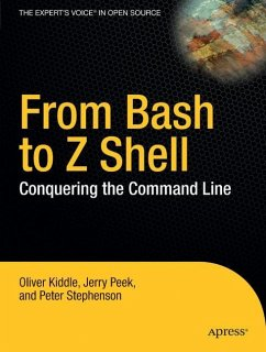 From Bash to Z Shell - Kiddle, Oliver;Stephenson, Peter;Peek, Jerry