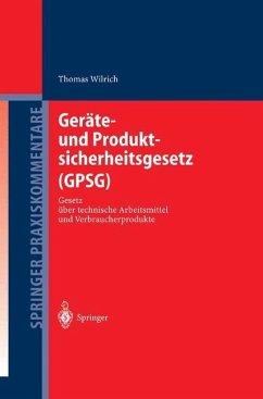 Geräte- und Produktsicherheitsgesetz (GPSG) - Wilrich, Thomas