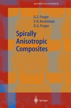 Spirally Anisotropic Composites - Freger, Garry Efimovich;Kestelman, V. N.;Freger, Dmitry Garrievich
