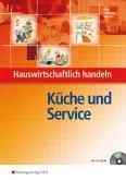 Küche und Service, m. CD-ROM / Hauswirtschaftlich handeln
