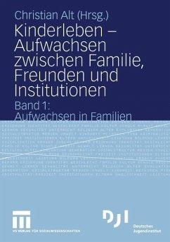 Kinderleben - Aufwachsen zwischen Familie, Freunden und Institutionen - Alt, Christian (Hrsg.)