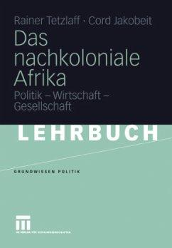Das nachkoloniale Afrika - Tetzlaff, Rainer; Jacobeit, Cord