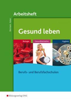 Gesund leben: Arbeitsheft - Biermann, Bernd; Kaiser, Doris