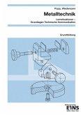 Metalltechnik. Grundbildung Lernfelder 1 - 4. Arbeitsheft