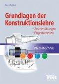 Metalltechnik. Grundlagen der Konstruktionslehre. Lehr- / Fachbuch