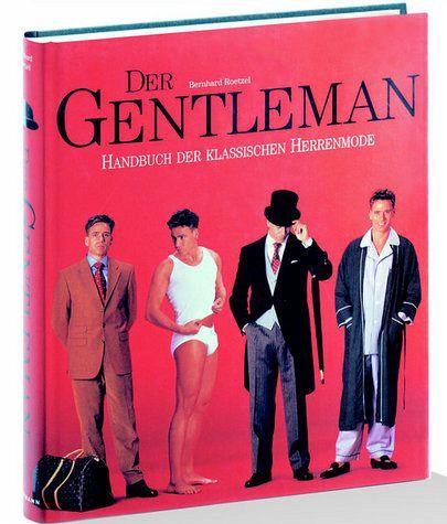Der Gentleman Handbuch Der Klassischen Herrenmode Von Bernhard Roetzel Portofrei Bei Bucher De Bestellen