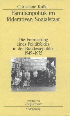 Familienpolitik im förderativen Sozialstaat - Kuller, Christiane