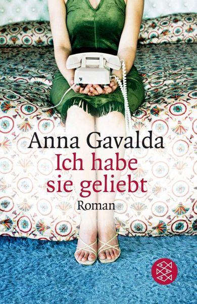 Ich habe sie geliebt - Gavalda, Anna